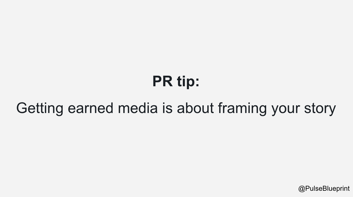getting earned media is about framing your story