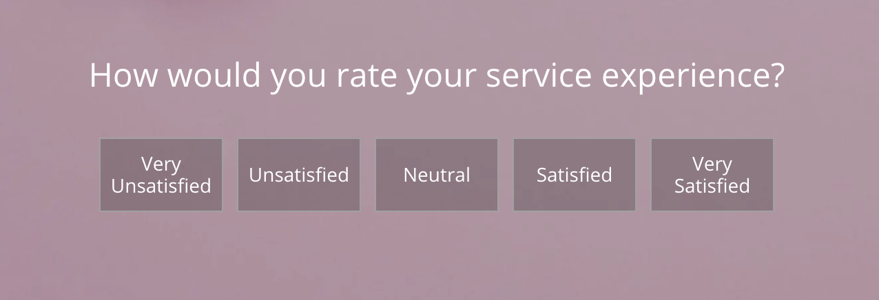 """An example of a customer satisfaction survey (CSAT) question. """"How would you rate your service experience."""""""