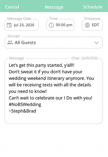 Let's get this party started, y'all! Don't sweat it if you don't have your wedding weekend itinerary anymore. You will be receiving texts with all the details you need to know! Can't wait to celebrate our I Do with you!