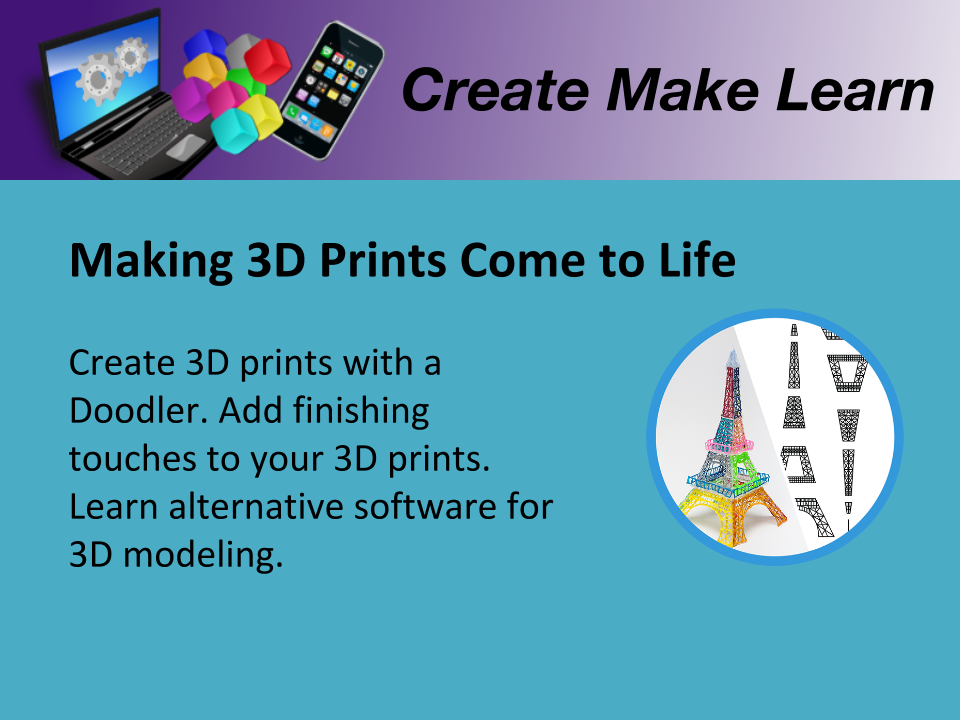 CML Workshop Slides Making 3D Prints Come to Life  (1).png