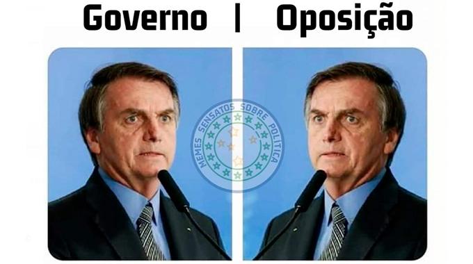"""Meme de Bolsonaro. Há duas fotos do presidente (espelhadas) com a legenda, à esquerda: """"governo""""; à direita, """"oposição""""."""