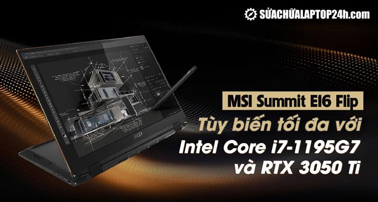 Summit E16 Flip - Laptop màn hình lật mới nhất của MSI