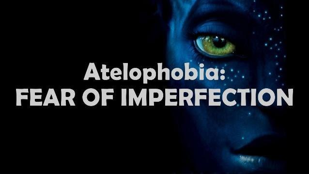Atelophobia Fear of Imperfection