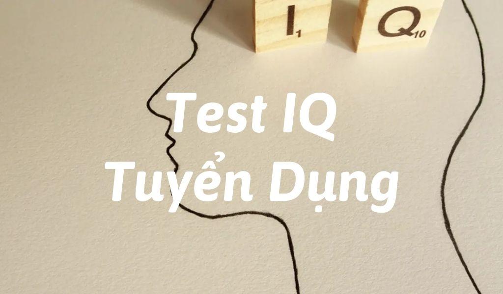 Tổng hợp các bài test IQ tuyển dụng mới nhất