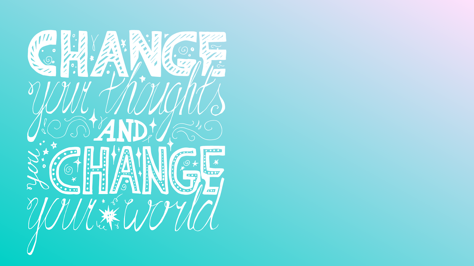 change your thoughts and change the world