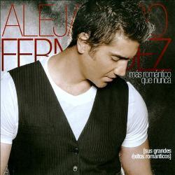 Alejandro fernandez Mas romantico que Nunca exitos 2010
