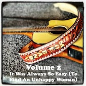 Volume 2 - It Was Always So Easy (To Find An Unhappy Woman)