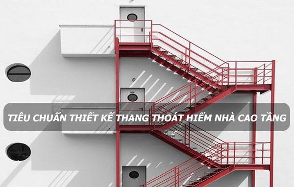 Các tiêu chuẩn thiết kế thang thoát hiểm nhà cao tầng đầy đủ nhất