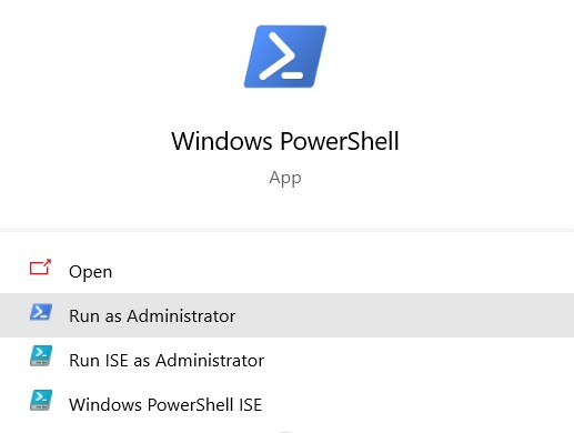 Search for Windows Powershell. Select Run as Administrator