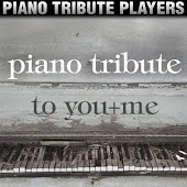 Piano Tribute to You+Me