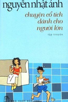 sach chuyen co tich danh cho nguoi lon Những quyển sách hay nhất của Nguyễn Nhật Ánh