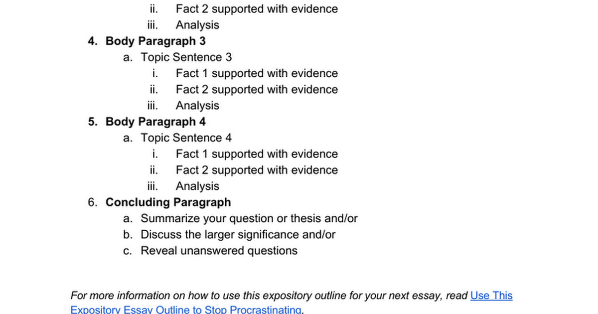 an expository essay outline The expository essay is often used on exams or as a form of evaluation  consider writing a quick outline prior to beginning your essay and revising that before you.