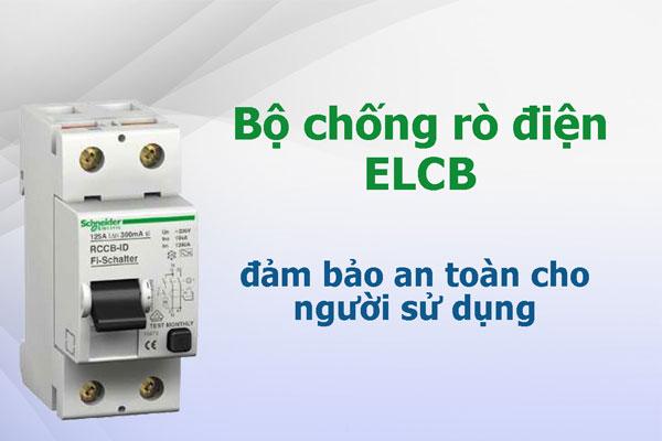 Bộ chống rò diện ELCB