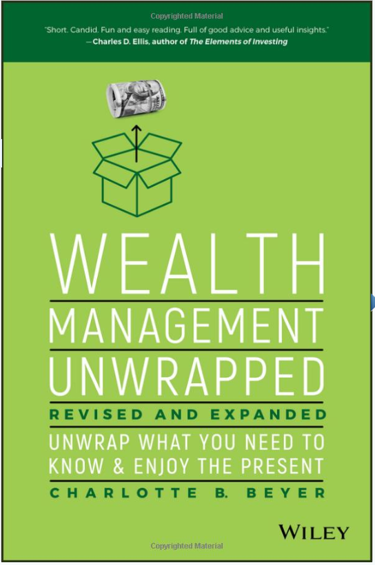 Wealth Management Unwrapped, Revised and Expanded: Unwrap What You Need to Know and Enjoy the Present by Charlotte B. Beyer