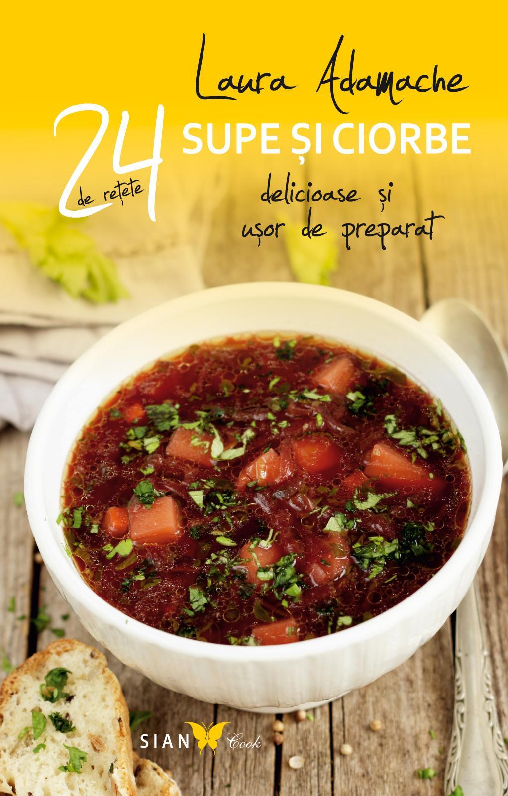 24 de supe și ciorbe delicioase și ușor de preparat