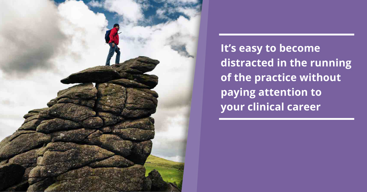 It's easy to become distracted in the running of the practice without paying attention to your clinical career _a).jpg