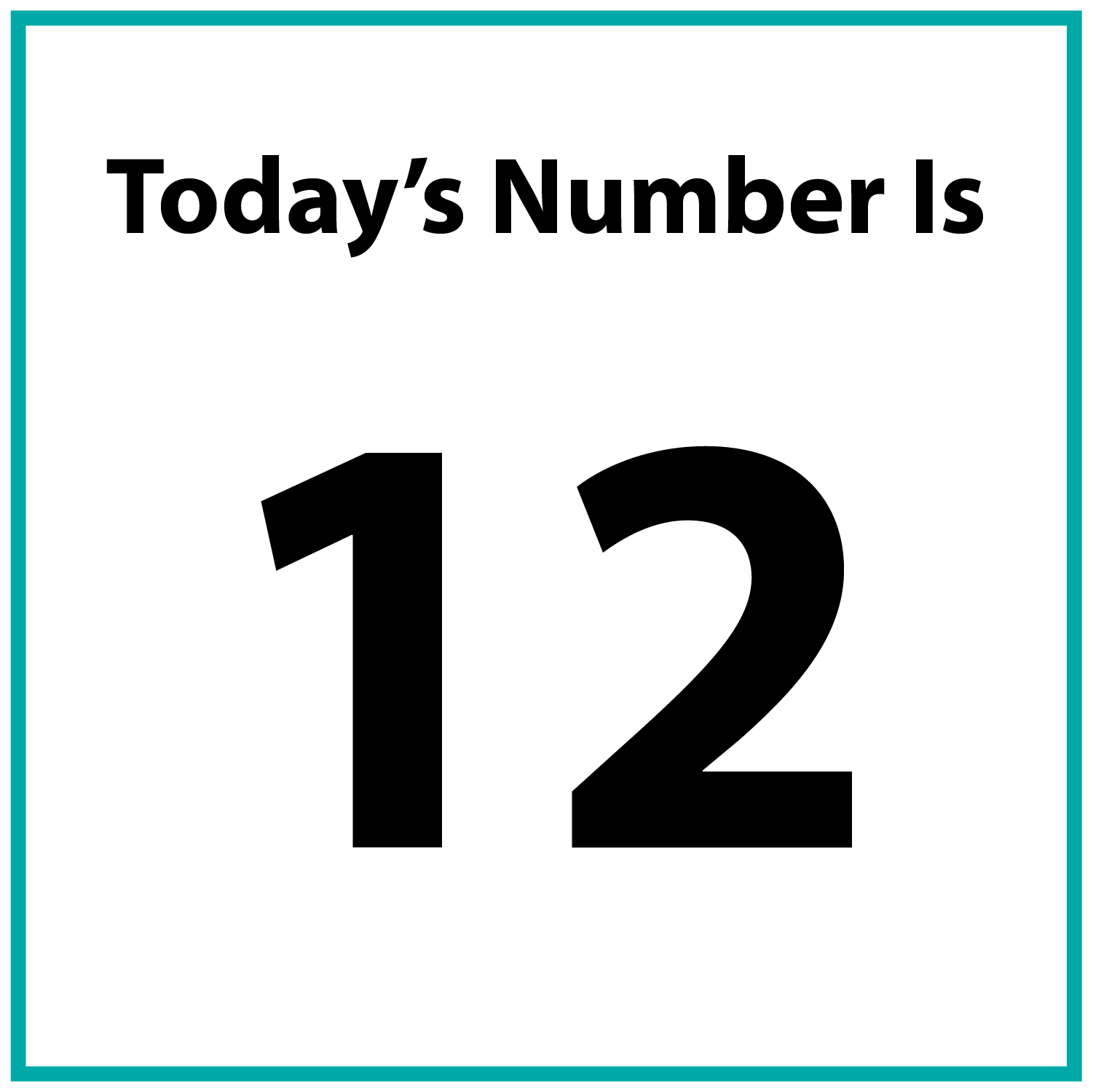 Today's number is 12.