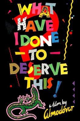 F:\DOCUMENT\cellcom\תמונות\סלקום טיוי\ניוזלטר אוגוסט\פוסטרים\What_Have_I_Done_To_Deserve_This_POSTER.jpg