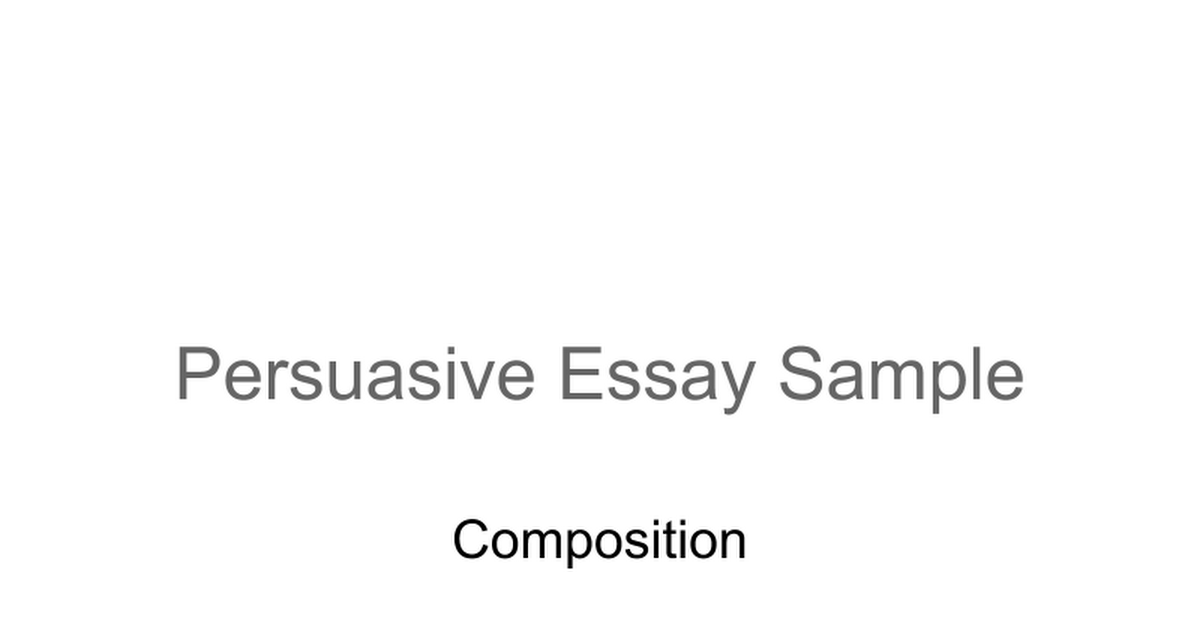 sample persuasive essay ppt google slides