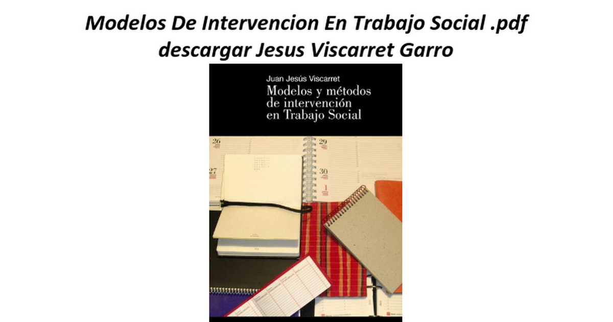 Modelos De Intervencion En Trabajo Social Google Docs