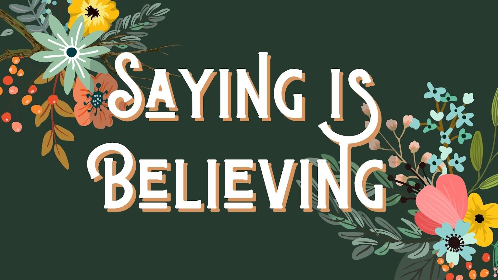 confidence affirmation: saying is believing