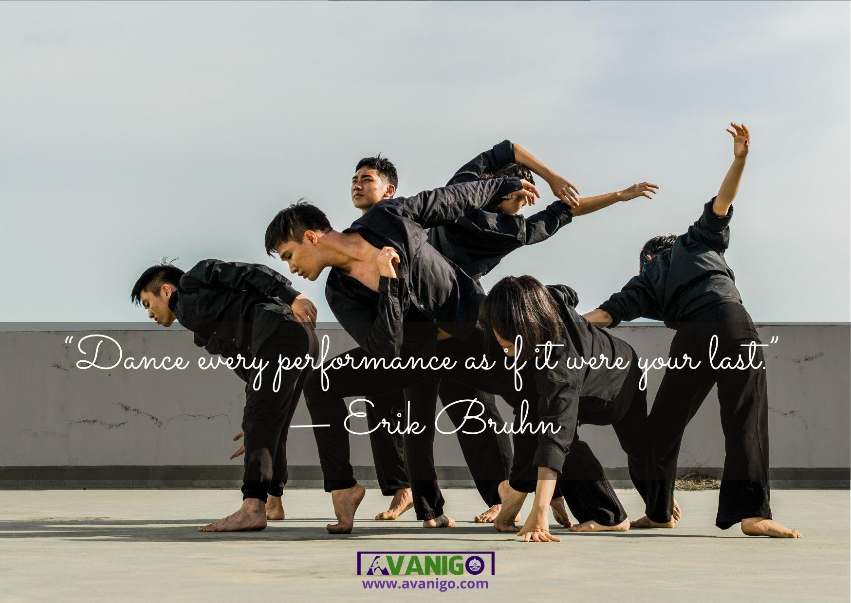Dance every performance as if it were your last.