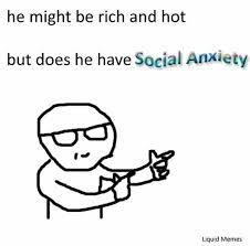 Social anxiety memes (A list)