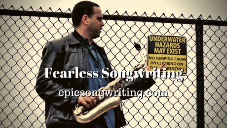 Fearless Songwriting, how to write fearless songs