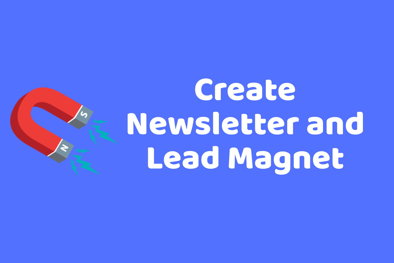 Create newsletter and lead magnet