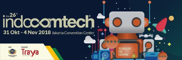 Belanja Barang Elektronik Paling Enak di Indocomtech 2018!
