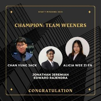 """May be an image of 3 people, people standing and text that says """"STAR'T STAR'T PITCHING 2021 CHAMPION: TEAM WEENERS CHAN YUNG JACK ALICIA WEE ZI EN JONATHAN JEREMIAH EDWARD RAJENDRA CONGRATULATION"""""""