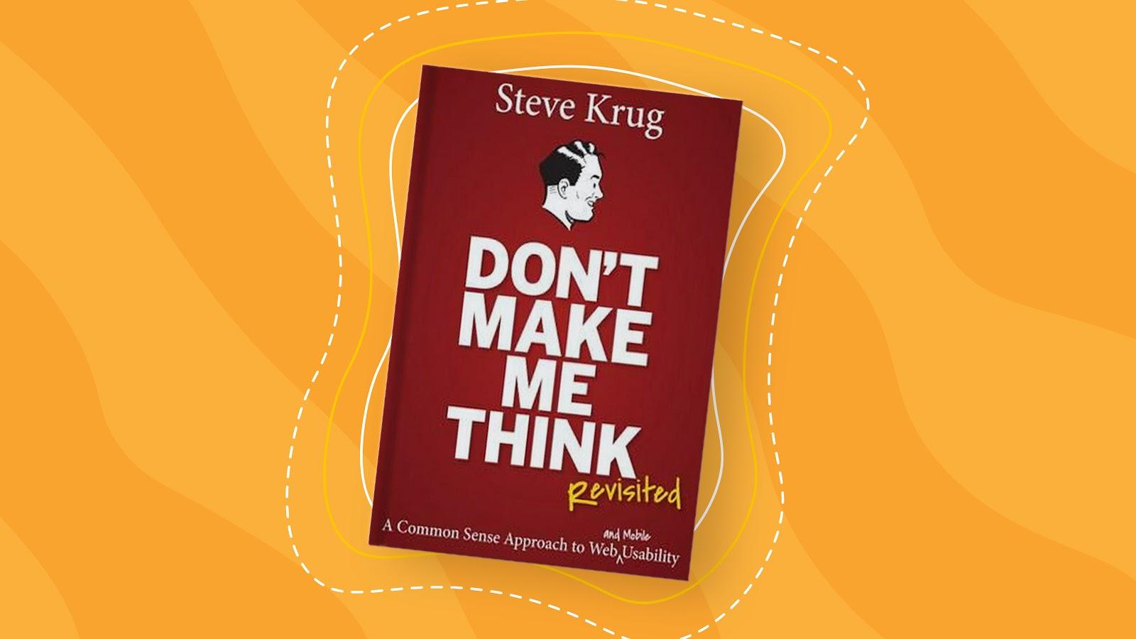 Don't Make Me Think Revisited by Steve Krug