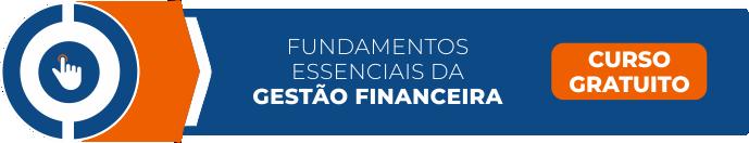 Curso Gratuito de Fundamentos Essenciais da Gestão Financeira. Clique e comece agora!