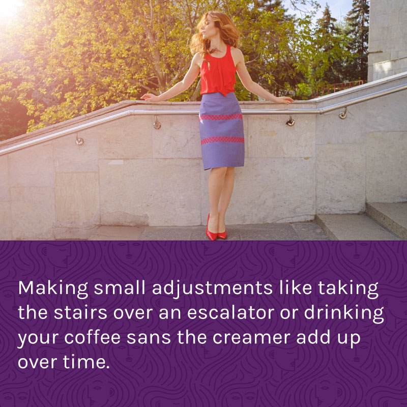 For easy fitness over 40 make small adjustments by taking the stairs or eliminating sugar from your coffee.