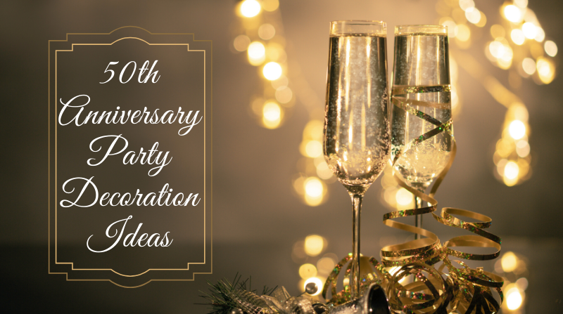 Top 9 Best 50th Anniversary Party Decorations