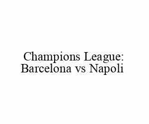 SC Napoli vs FC Barcelona