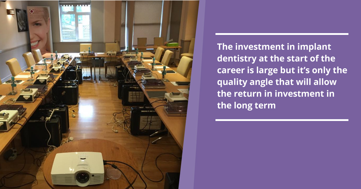 The investment in implant dentistry at the start of the career is large but it's only the quality angle that will allow the return in investment in the long term_a).jpg