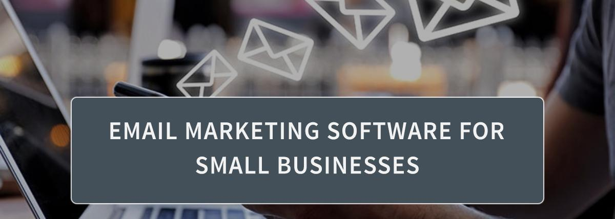 Email Marketing Software for Small Businesses