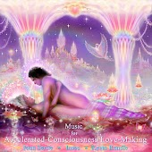 Music for Accelerated-Consciousness Love-Making