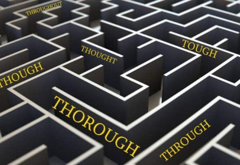 Thought, though, tough, through, taught, throughout, thorough, although