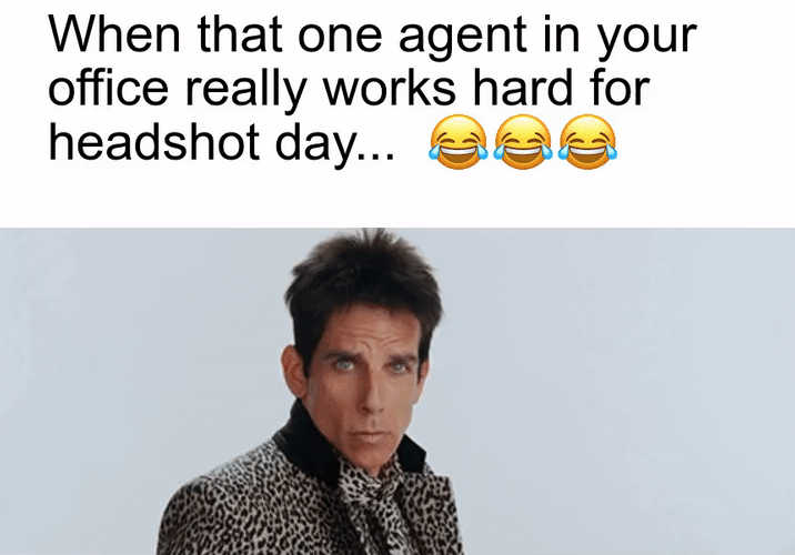 When that one agent in your office really works hard for headshot day