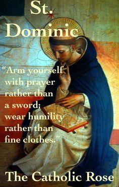 """St. Dominic - """"Arm yourself with prayer...."""" - Every Day is a Gift 