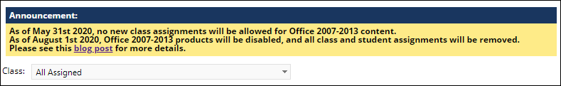 As of May 31st 2020, no new class assignments will be allowed for Office 2007-2013 content. As of August 1st 2020, Office 2007-2013 products will be disabled, and all class and student assignments will be removed.