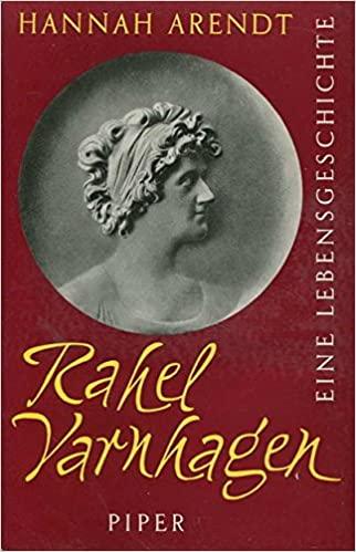 Hannah Arendt Rahel Varnhagen Piper