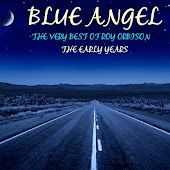 Blue Angel, The Very Best of Roy Orbison, The Early Years