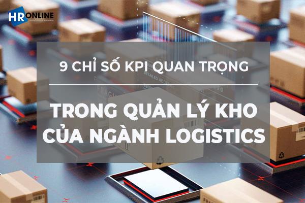 Chỉ số KPI quản lý kho quan trọng trong ngành Logistics