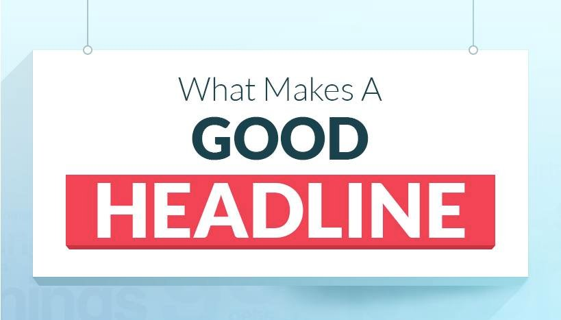 """An image titled """"What makes a good headline?"""" in bold writing."""