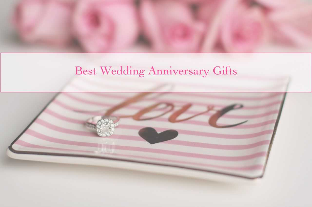 Best Wedding Anniversary Gifts