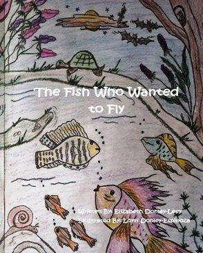 http://www.cindybauerbooks.com/The_Fish_Who_Wanted_to_Fly%20-%20Elizabeth_Leer.jpg
