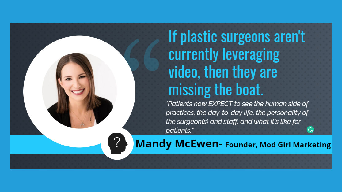 Mandy McEwen - Founder, Mod Girl Marketing - On why video content is a key ingrediant to The Top Plastic Surgery Marketing Idea to Grow Your Practice